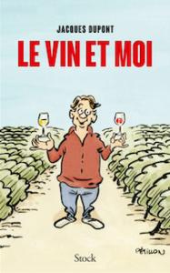 Livre de Jacques Dupont Le Vin et Moi