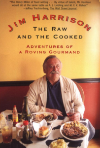 Jim Harrison The Raw and the Cooked